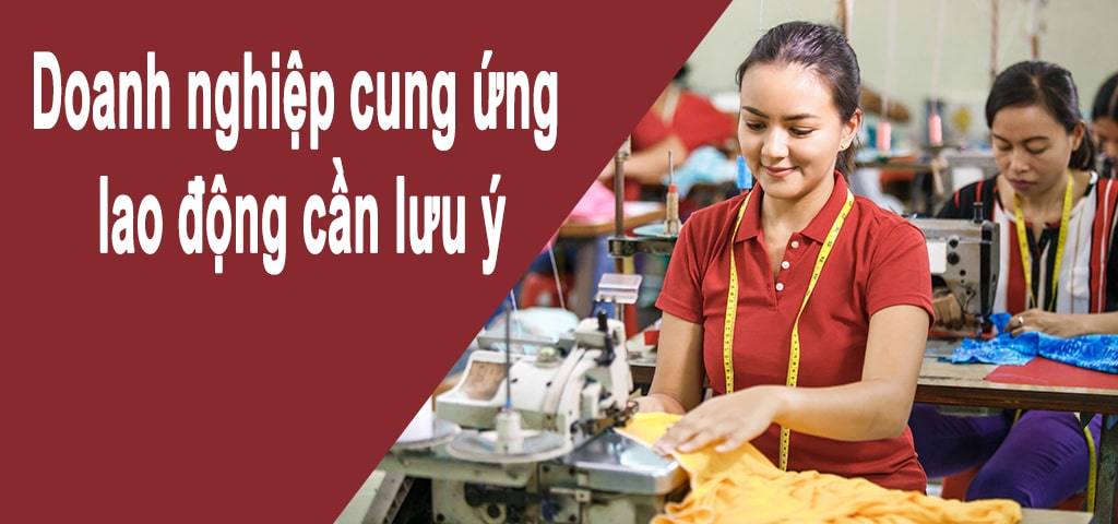 doanh-nghiep-cung-ung-lao-dong-can-luu-y